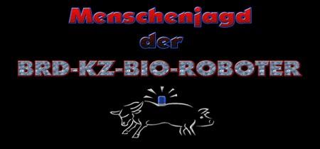 Menschenjagd der BRD-KZ-BIO-ROBOTER